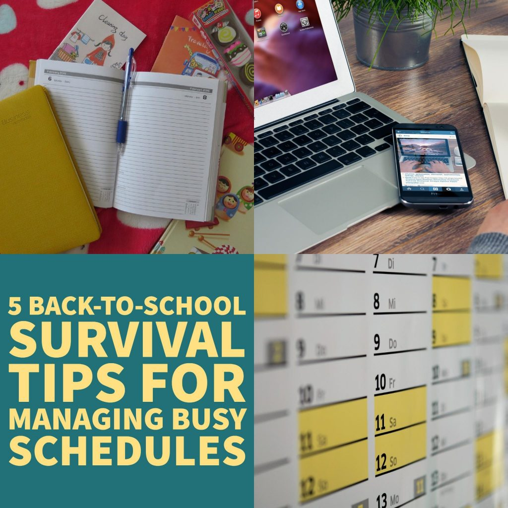 5 Back To School Survival Tips For Managing Busy Schedules