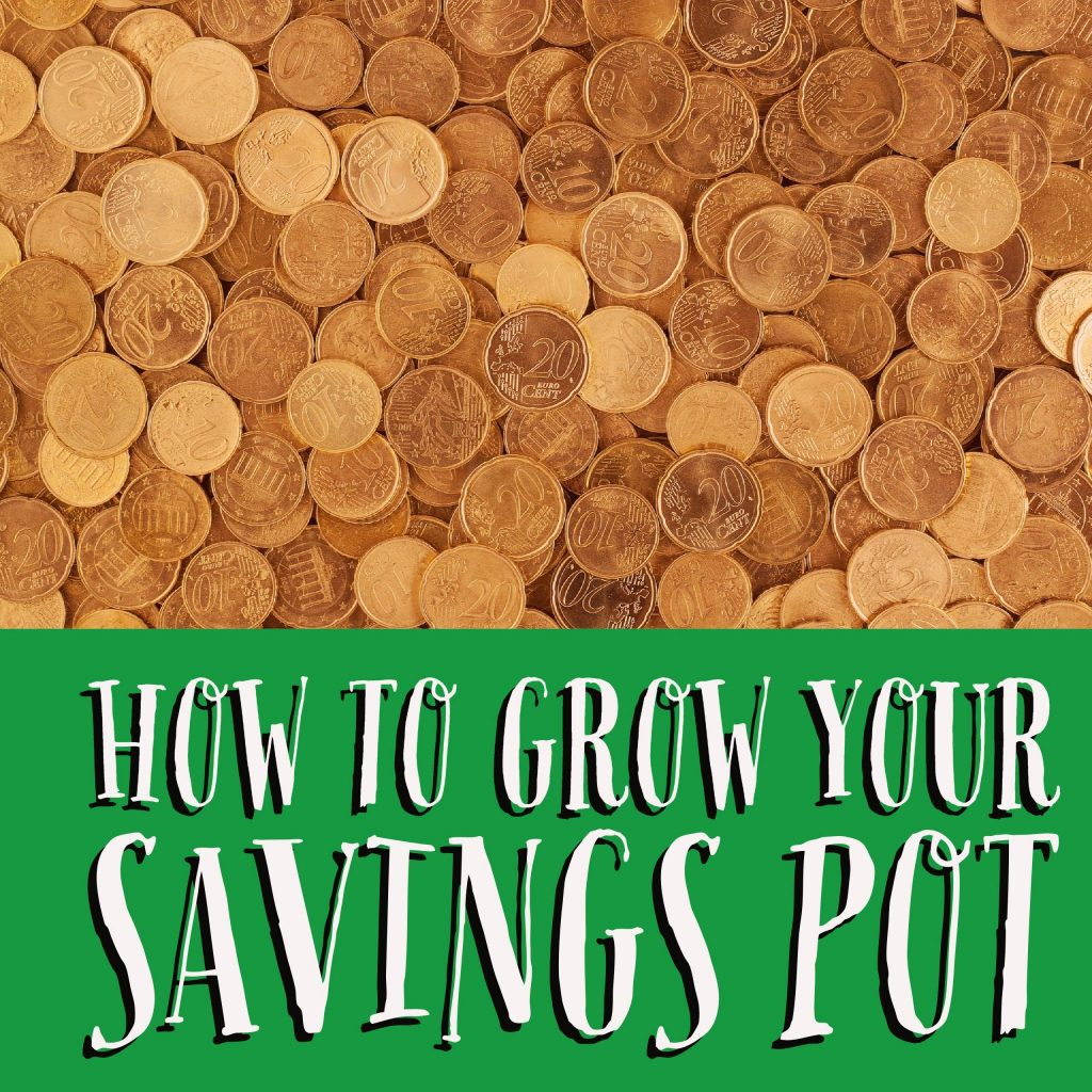 How to Grow Your Savings Pot