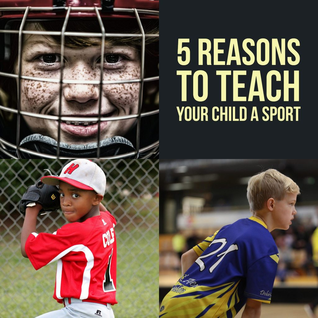 5 Reasons to Teach Your Child a Sport