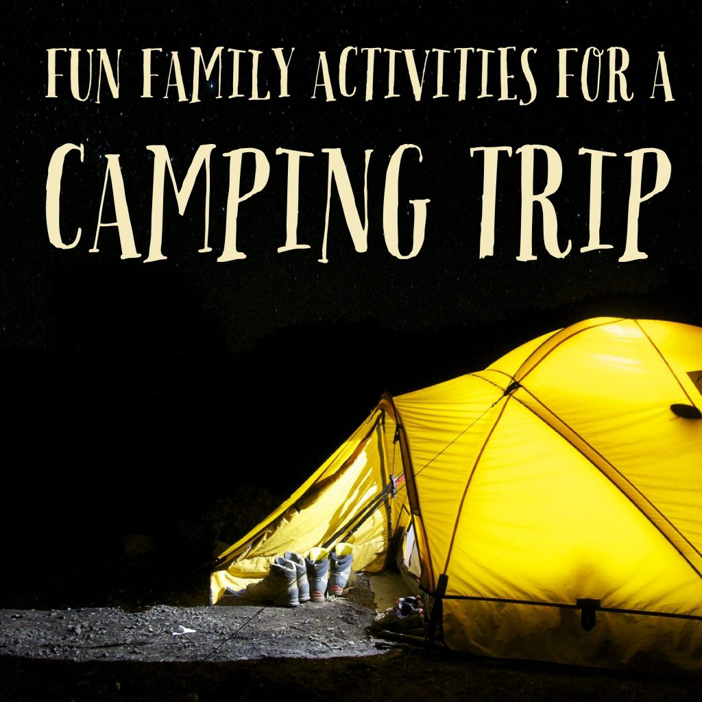 Fun Family Activities for a Camping Trip