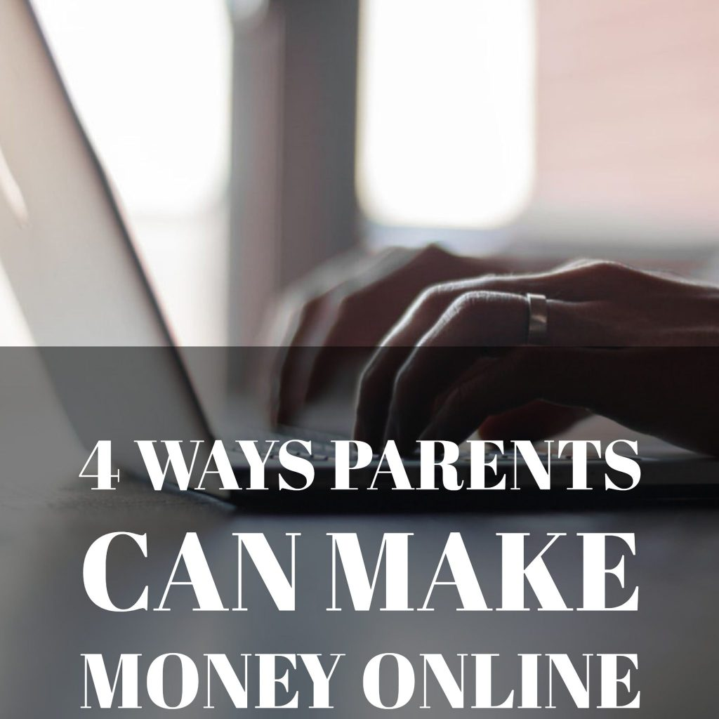 4 Ways Parents Can Make Money Online