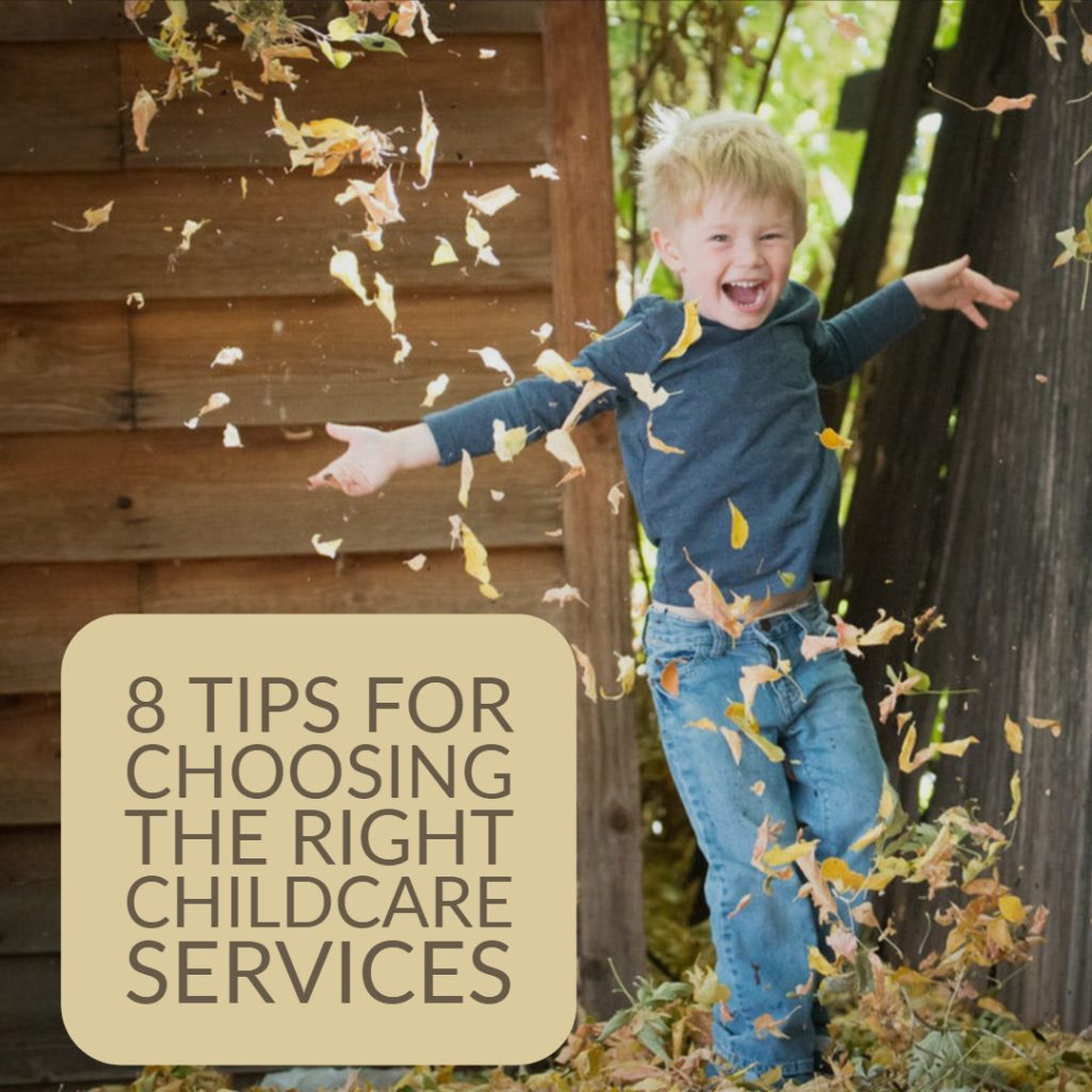 8 Tips for Choosing the Right Childcare Services