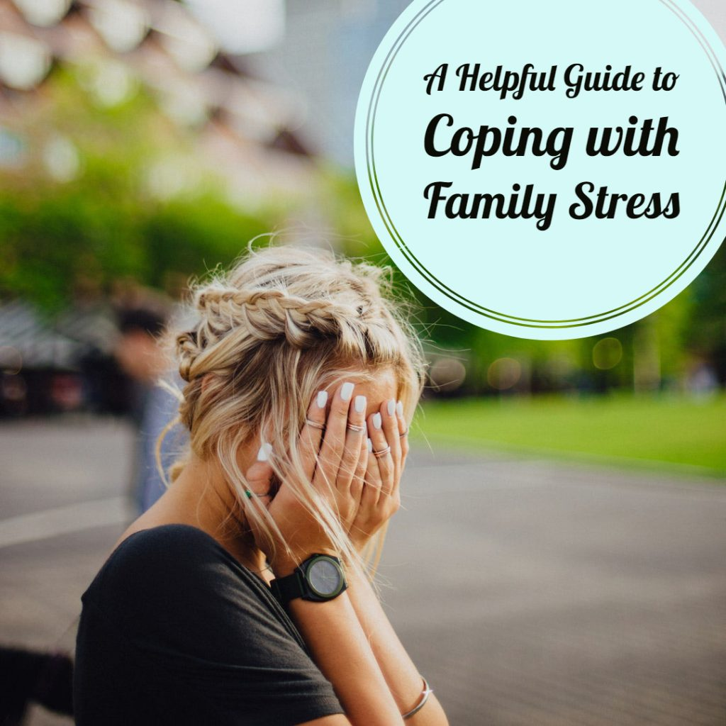A Helpful Guide to Coping with Family Stress