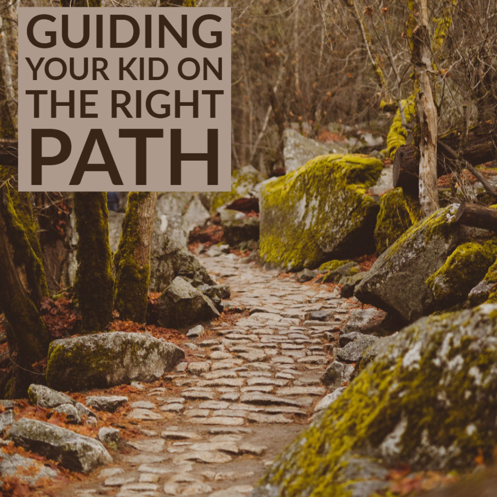 Guiding your Kid on the Right Path