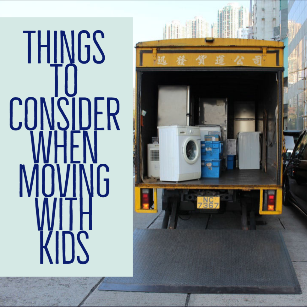 Things to Consider When Moving with Kids