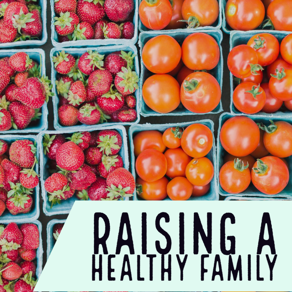 Raising A Healthy Family