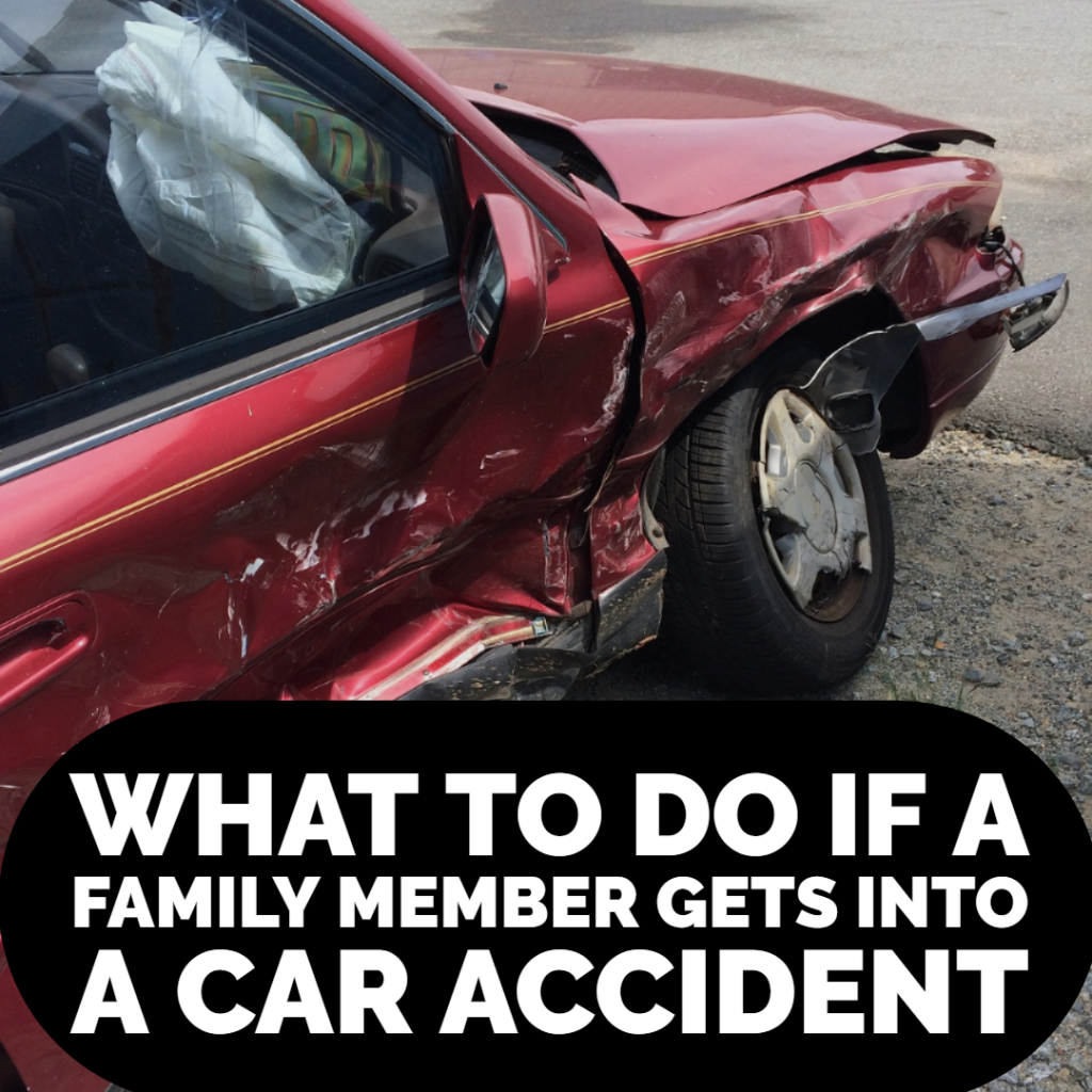 What To Do If A Family Member Gets Into A Car Accident