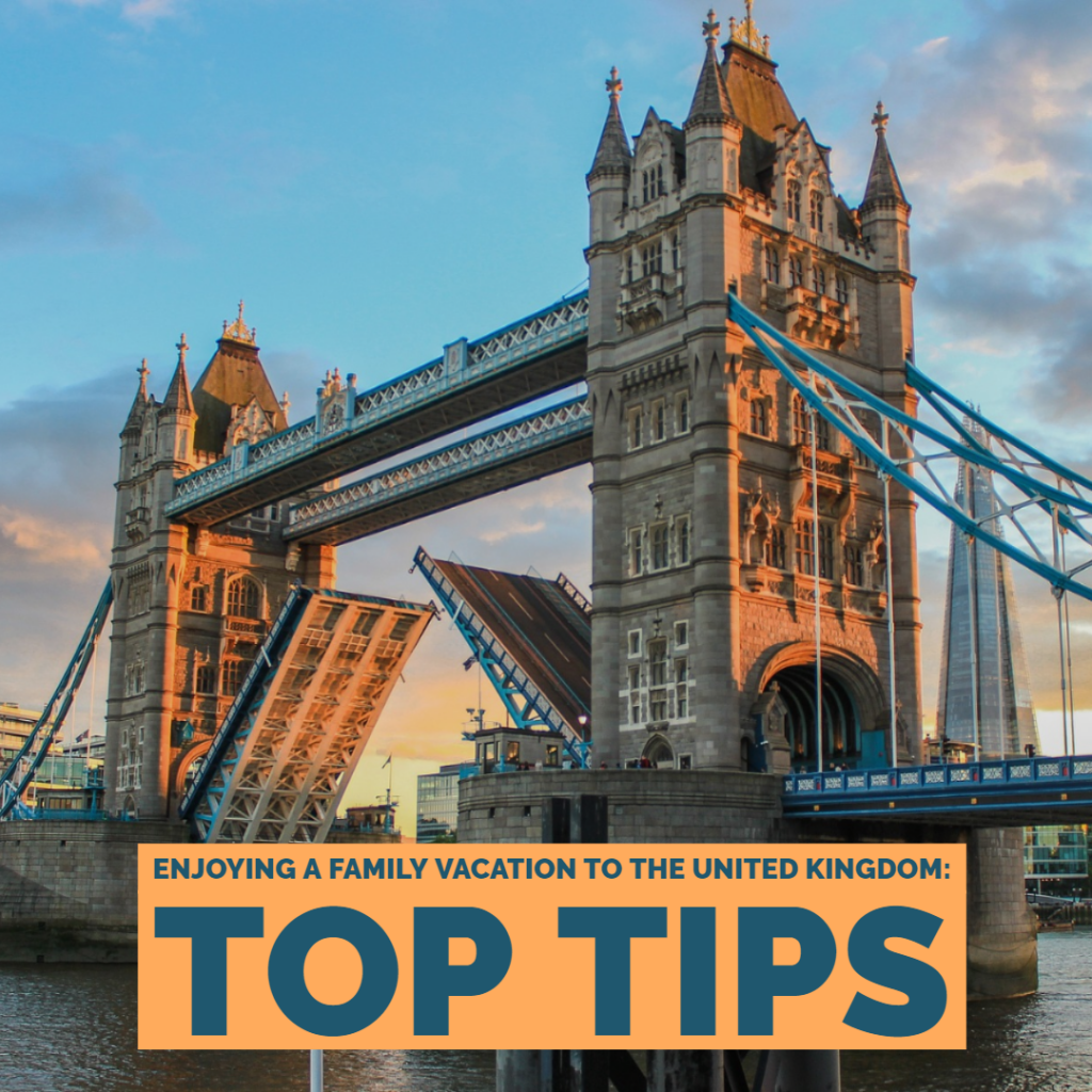 Enjoying a family vacation to the United Kingdom: top tips