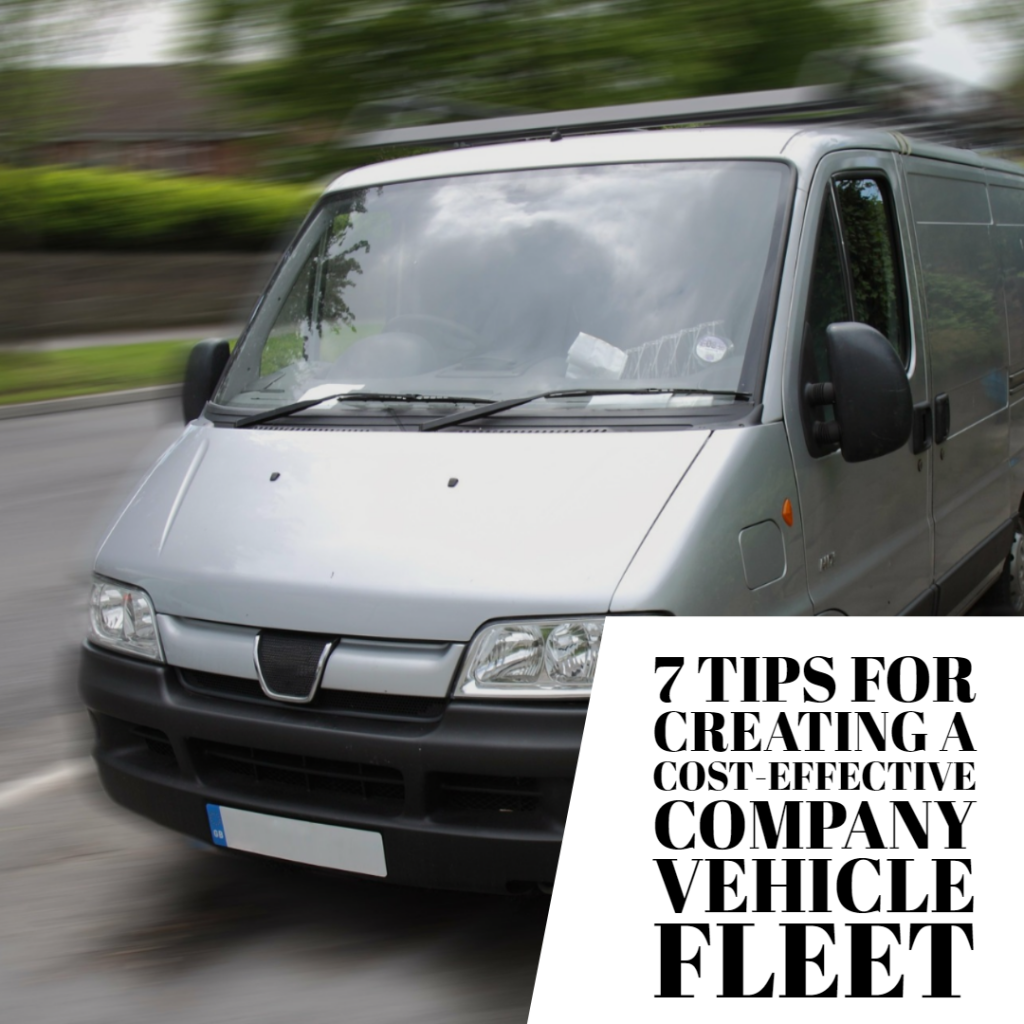 7 Tips for Creating a Cost-Effective Company Vehicle Fleet