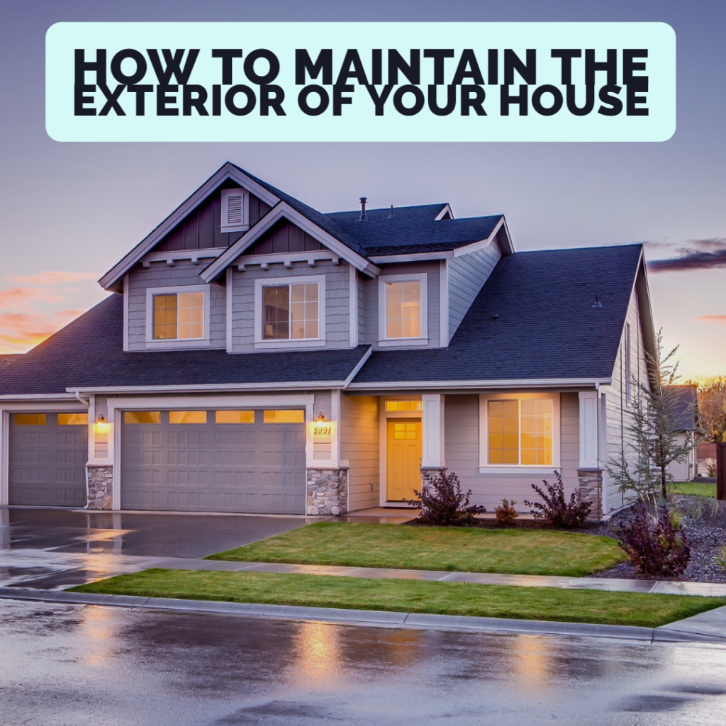 How to maintain the exterior of your house