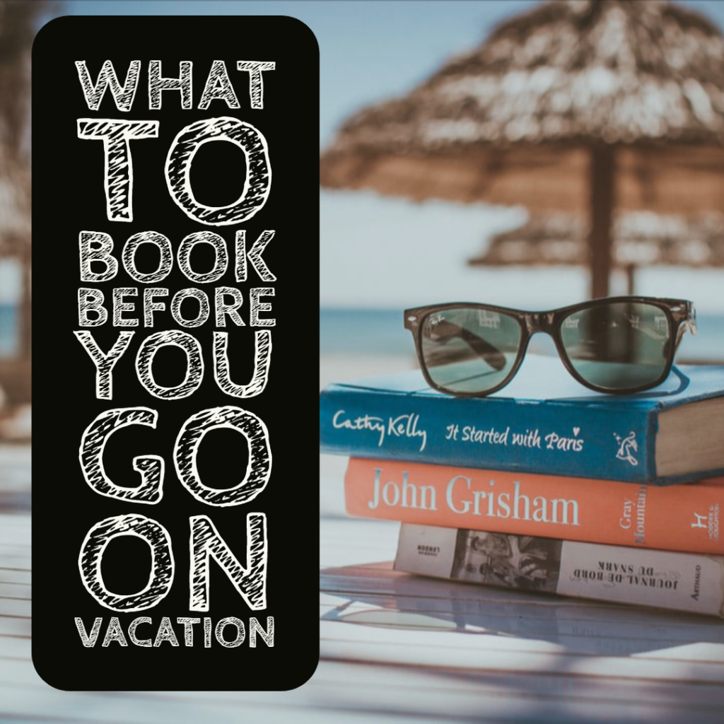 What to Book Before You Go on Vacation