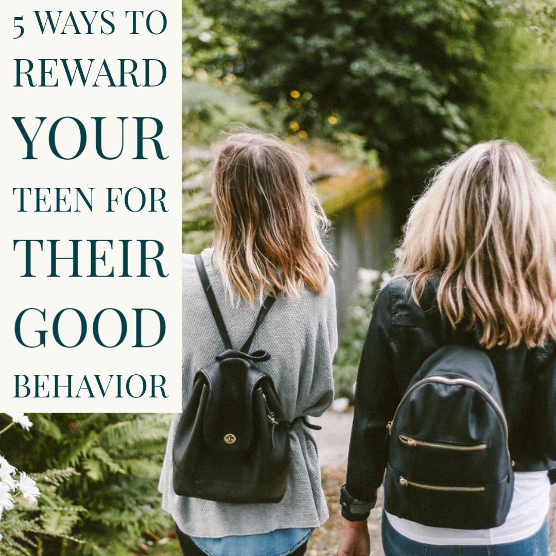 5 Ways to Reward Your Teen for Their Good Behavior