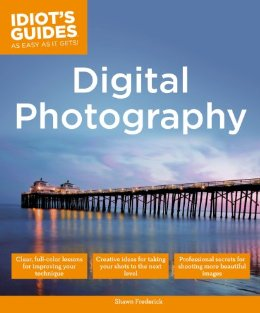 Idiot's Guides: Digital Photography