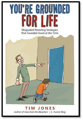 Your Grounded for Life Book by humor writer Tim Jones