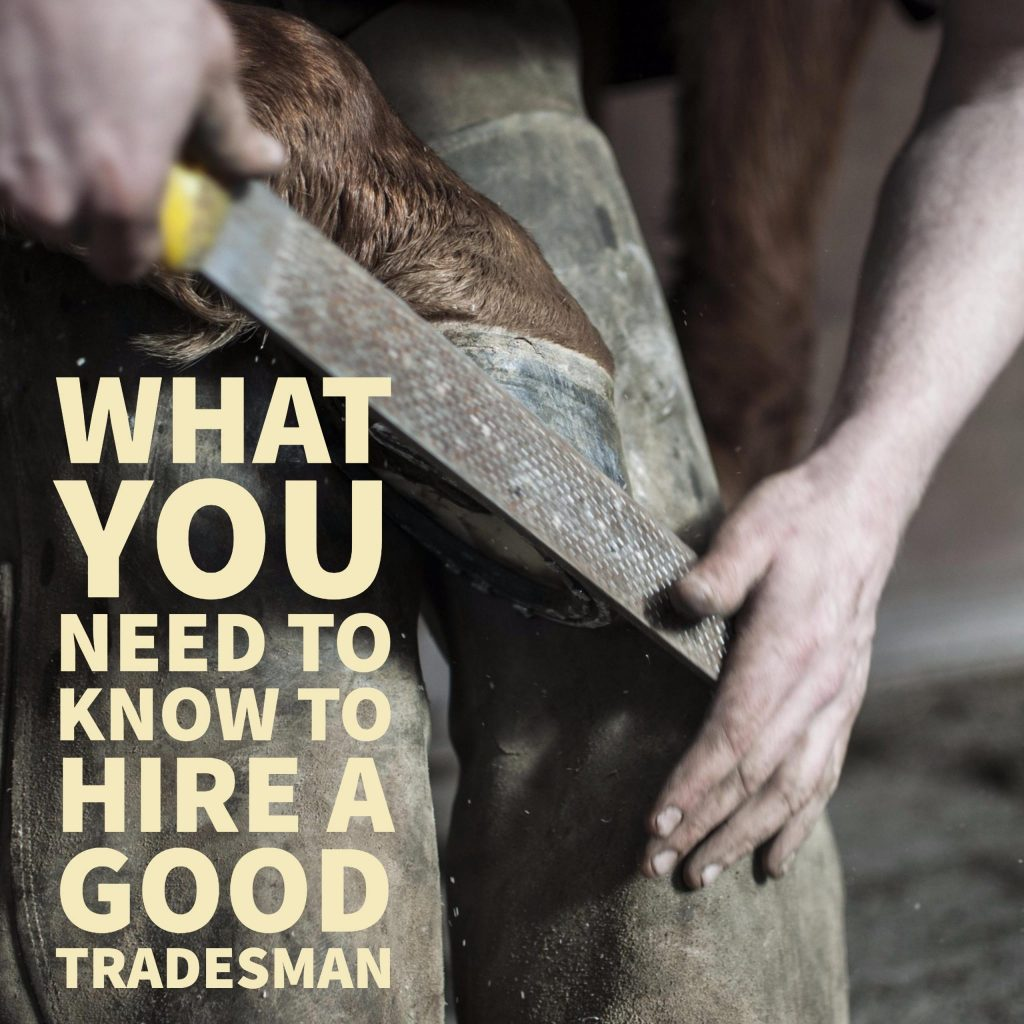 What you need to know to hire a good tradesman