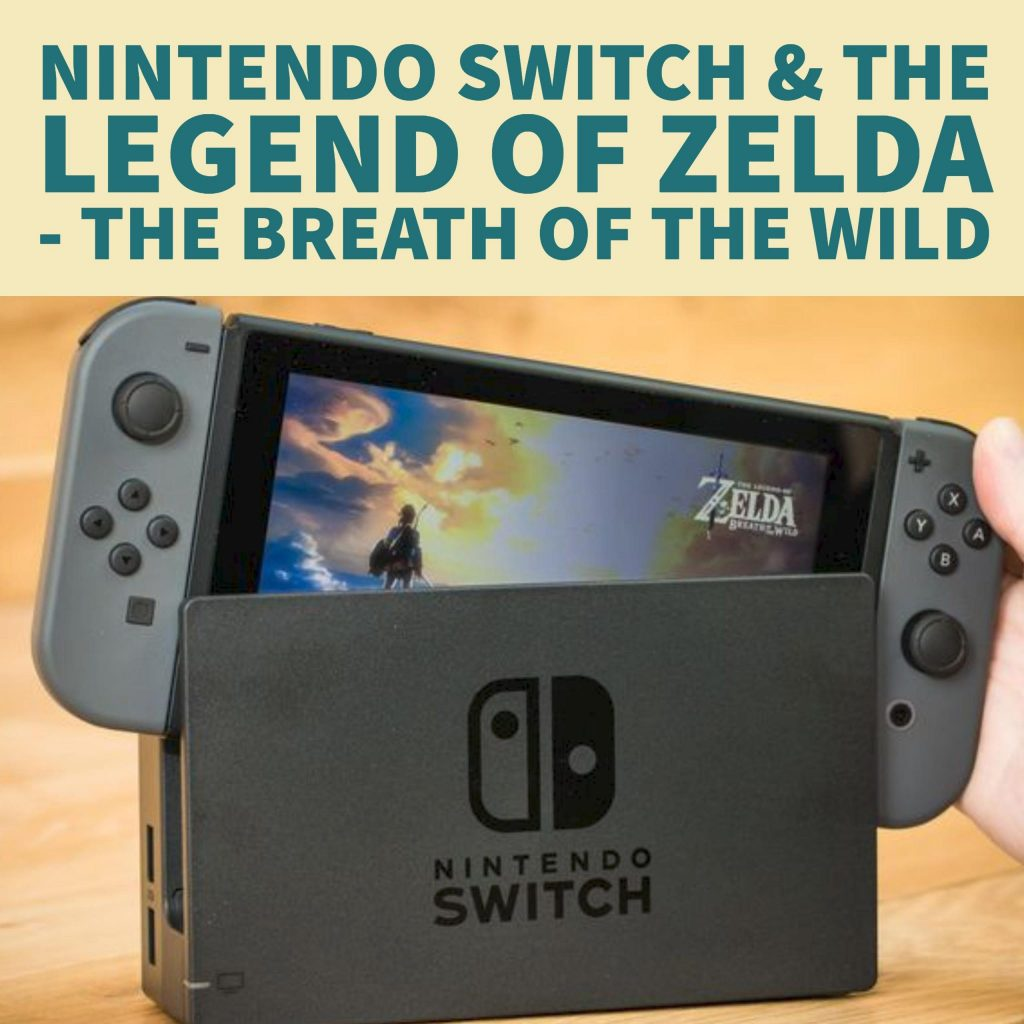 Nintendo Switch & The Legend of Zelda - The Breath of the Wild HD