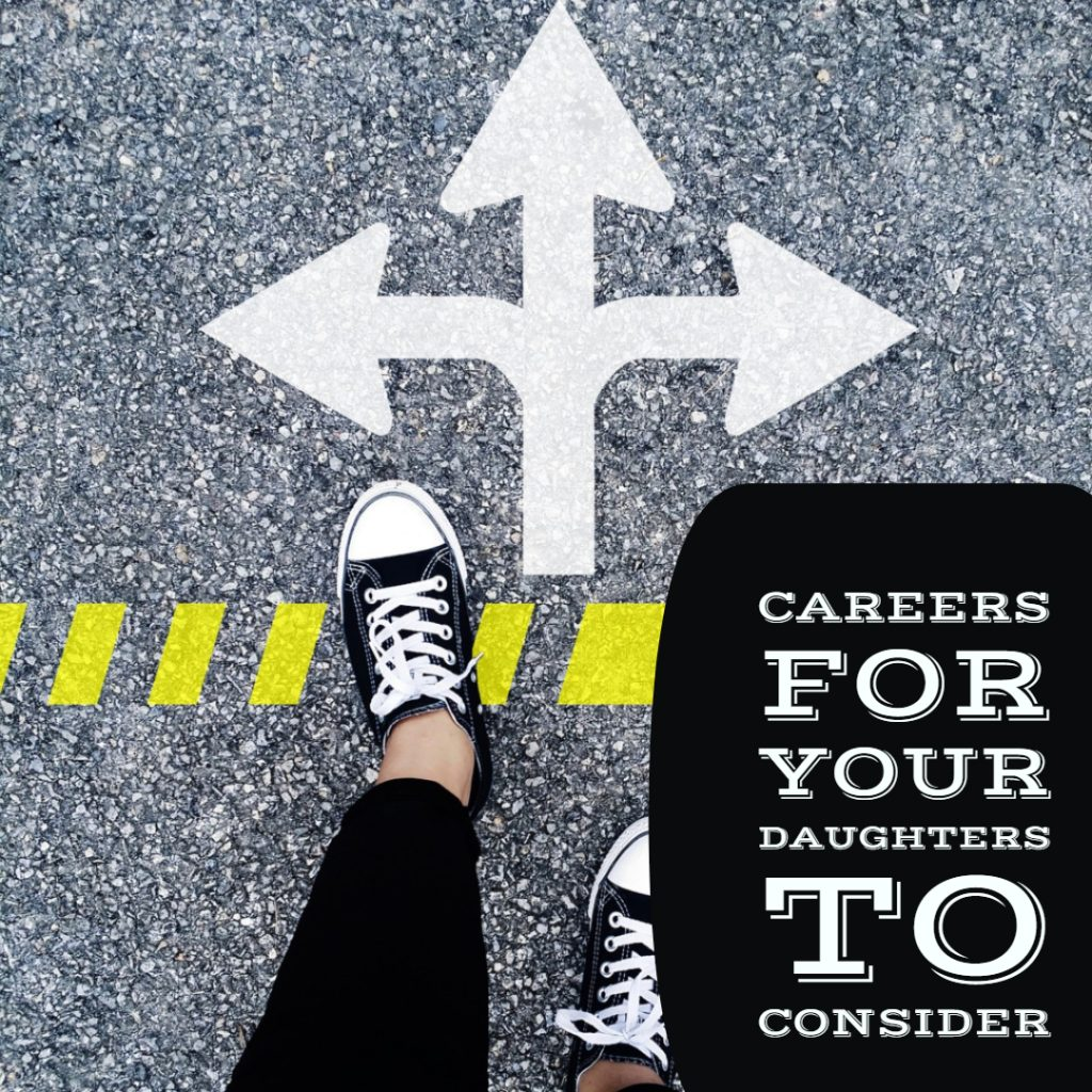 Careers For Your Daughters To Consider
