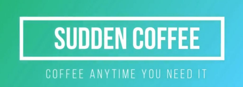 Sudden Coffee - Coffee at Your Fingertips Anytime