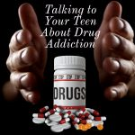 Talking to Your Teen About Drug Addiction