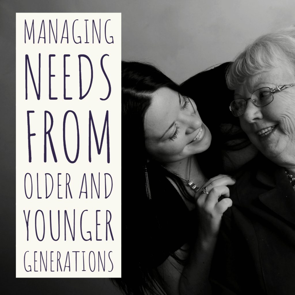 Managing Needs From Older and Younger Generations