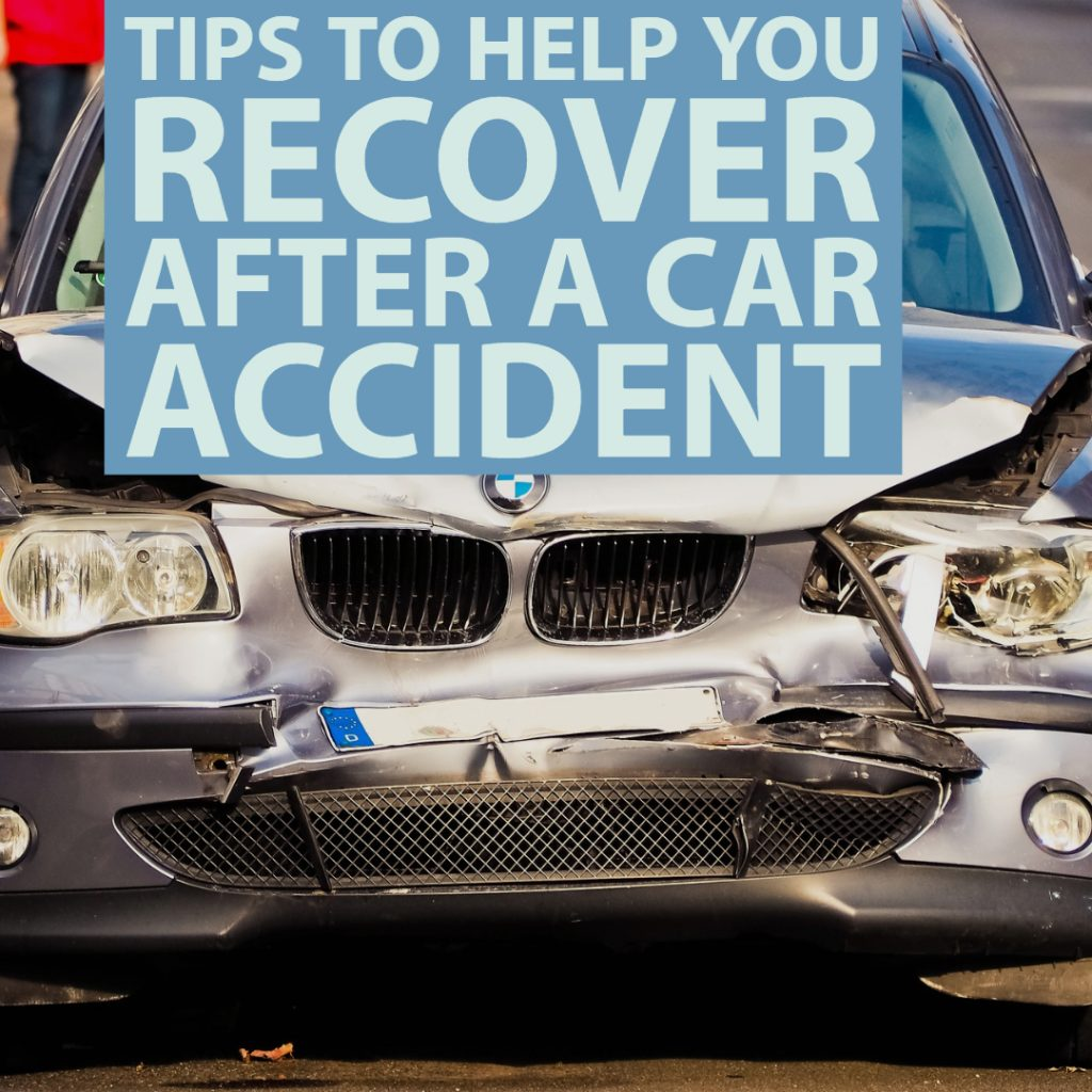 Tips to Help You Recover After a Car Accident