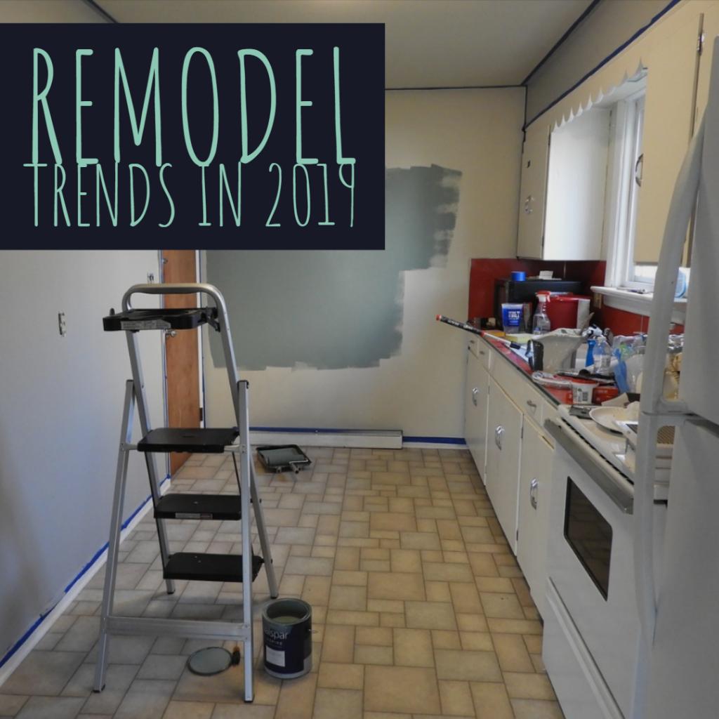 Remodel Trends in 2019