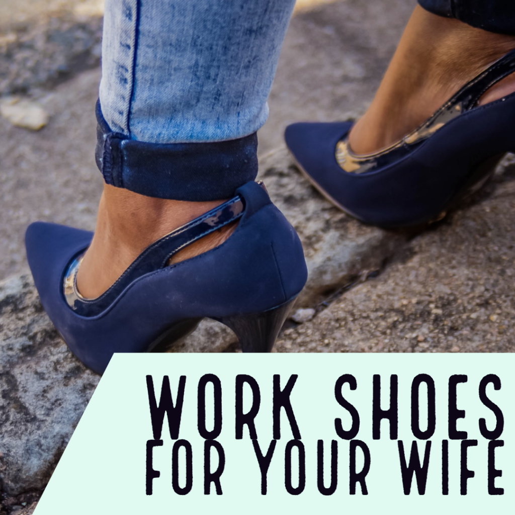 Work shoes for your wife