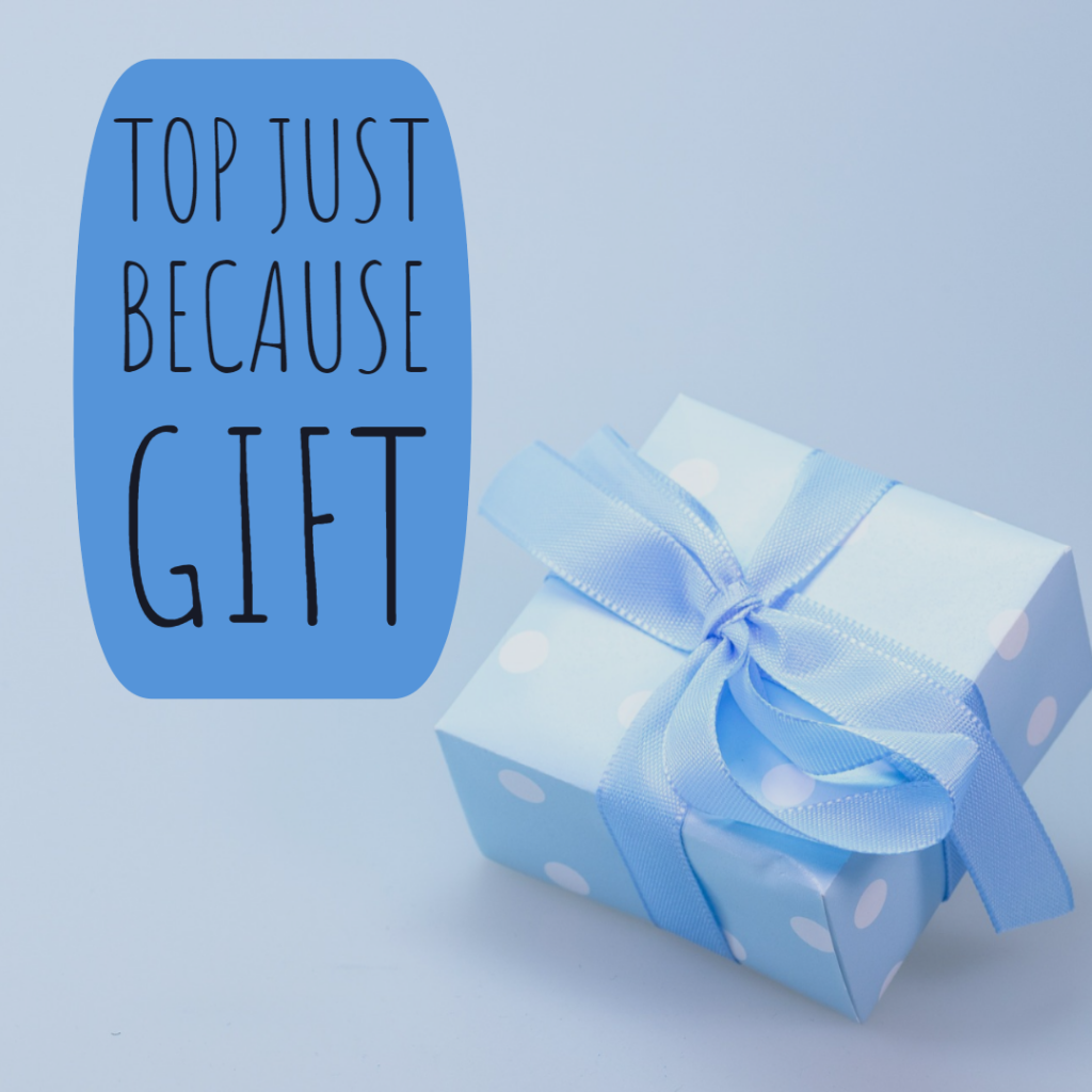 Top Just Because Gift