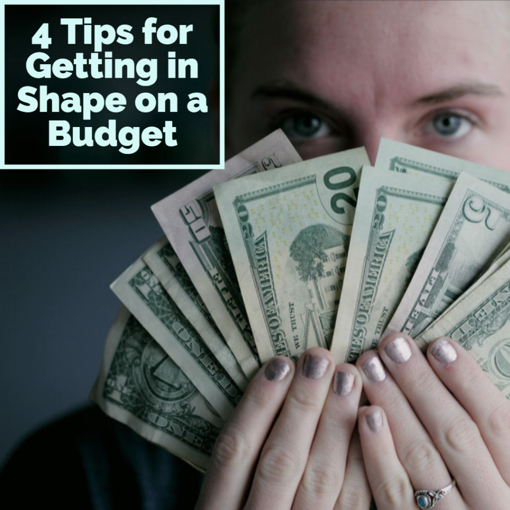 4 Tips for Getting in Shape on a Budget