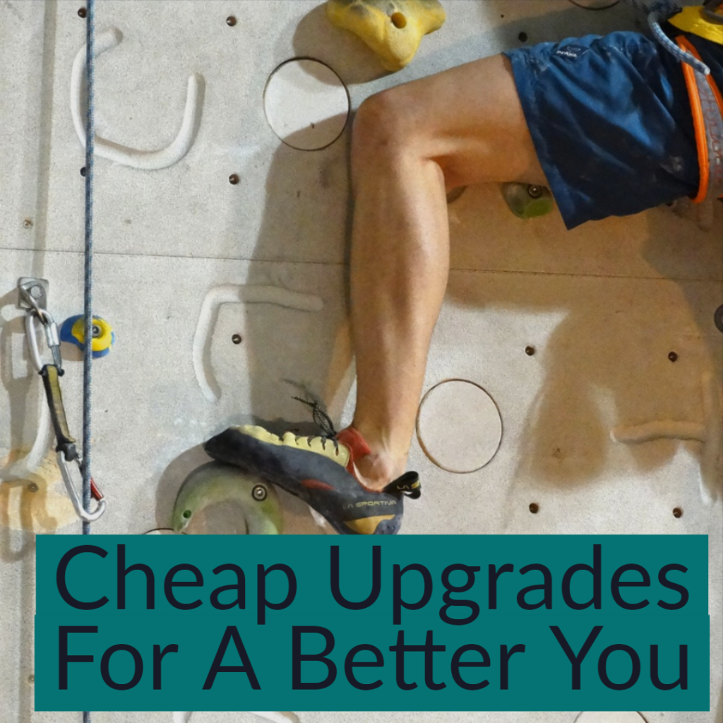 Cheap Upgrades For A Better You
