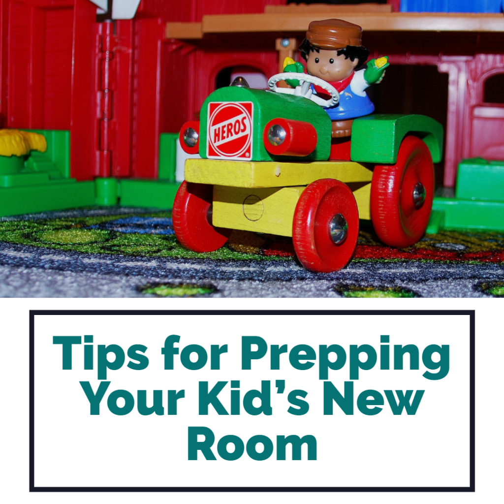 Tips for Prepping Your Kid's New Room