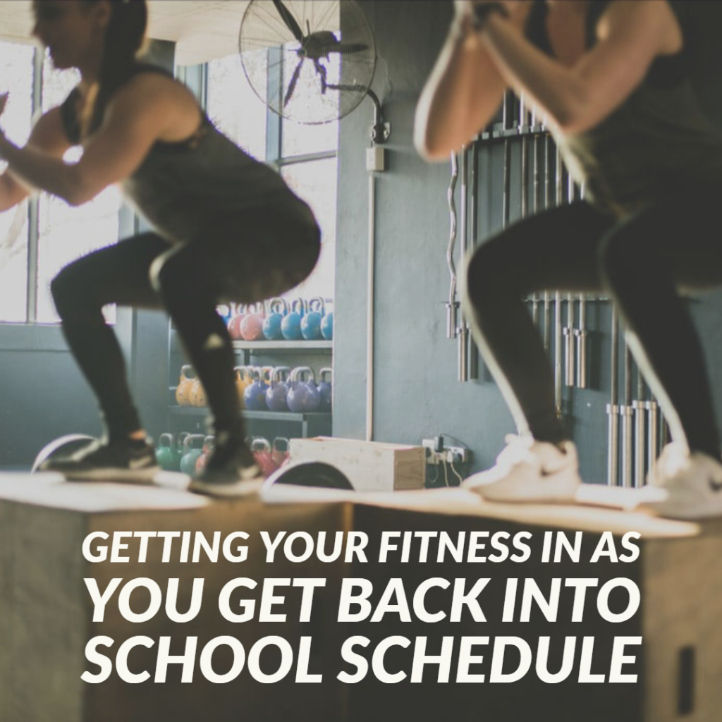 Getting your fitness in as you get back into school schedule