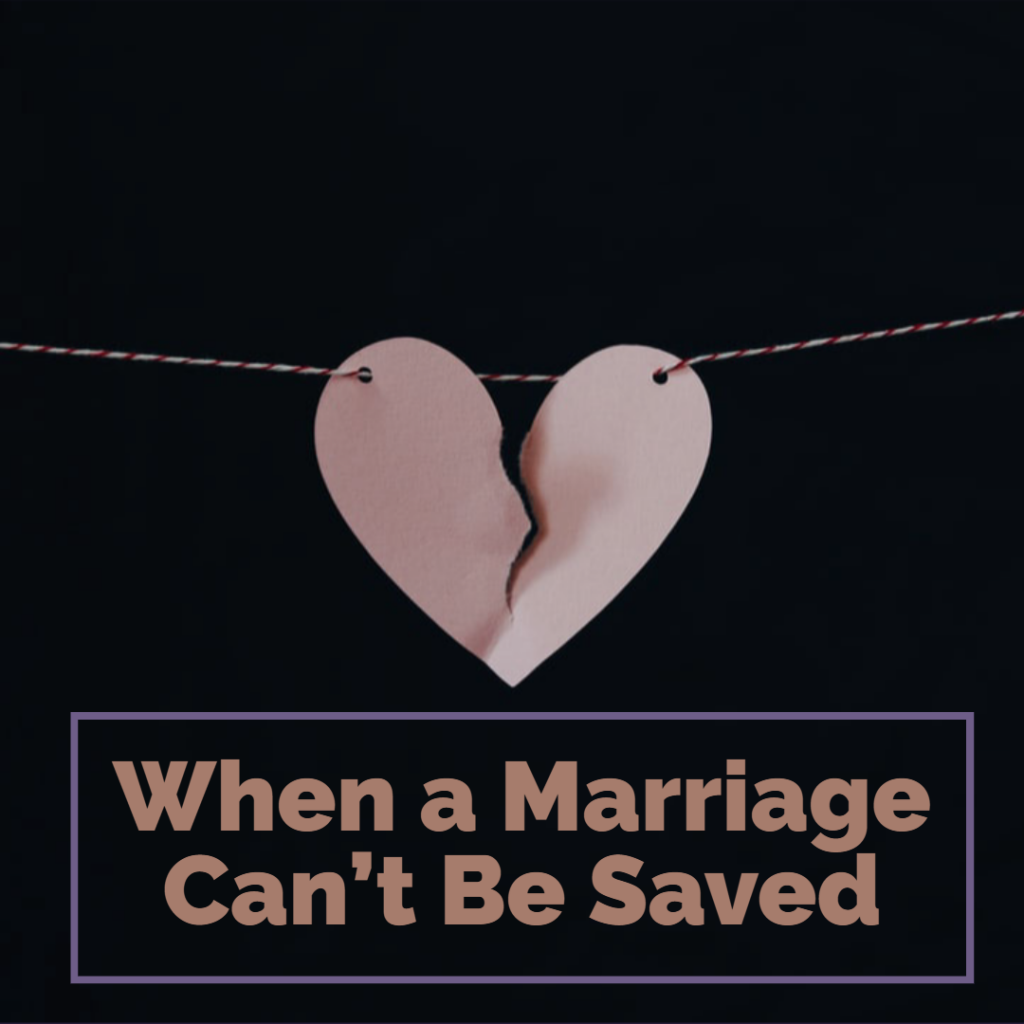 When a Marriage Can't Be Saved